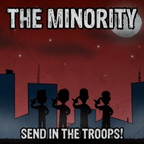 The Minority – Send in the Troops!