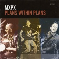 MxPx – Plans Within Plans