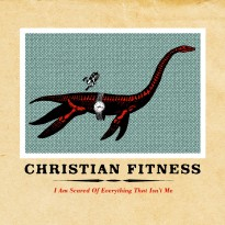 Christian Fitness –  I am Scared of Everything that isn't Me