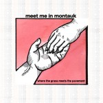 Meet Me In Montauk - Where the Grass Meets the Pavement