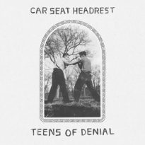 Car Seat Headrest – Teens of Denial