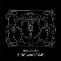 Marissa Nadler – Bury Your Name