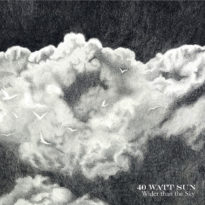40 Watt Sun – Wider than the Sky