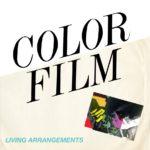Color Film – Living Arrangements