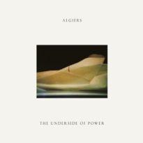 Algiers – The Underside of Power