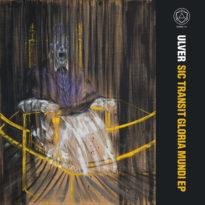 Ulver – Sic Transit Gloria Mundi