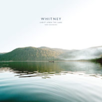 Whitney – Light Upon The Lake: Demo Recordings