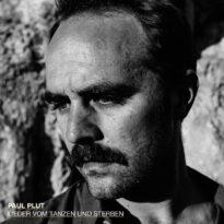Paul Plut –  Lieder vom Tanzen und Sterben